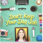 dont keep your day job podcast